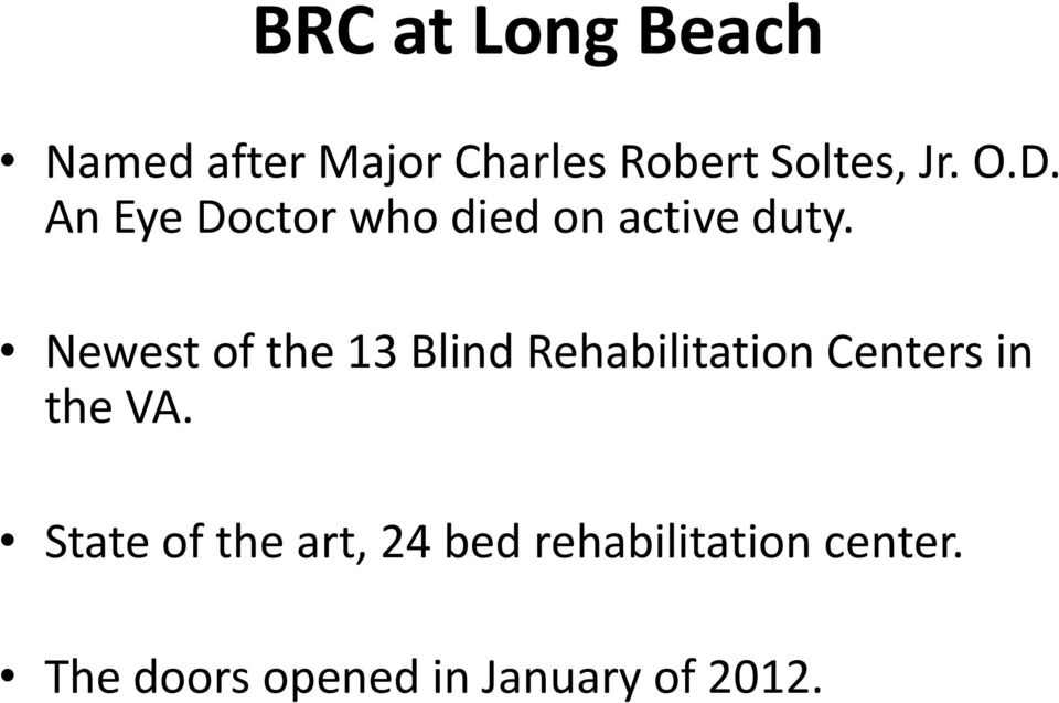 Newest of the 13 Blind Rehabilitation Centers in the VA.