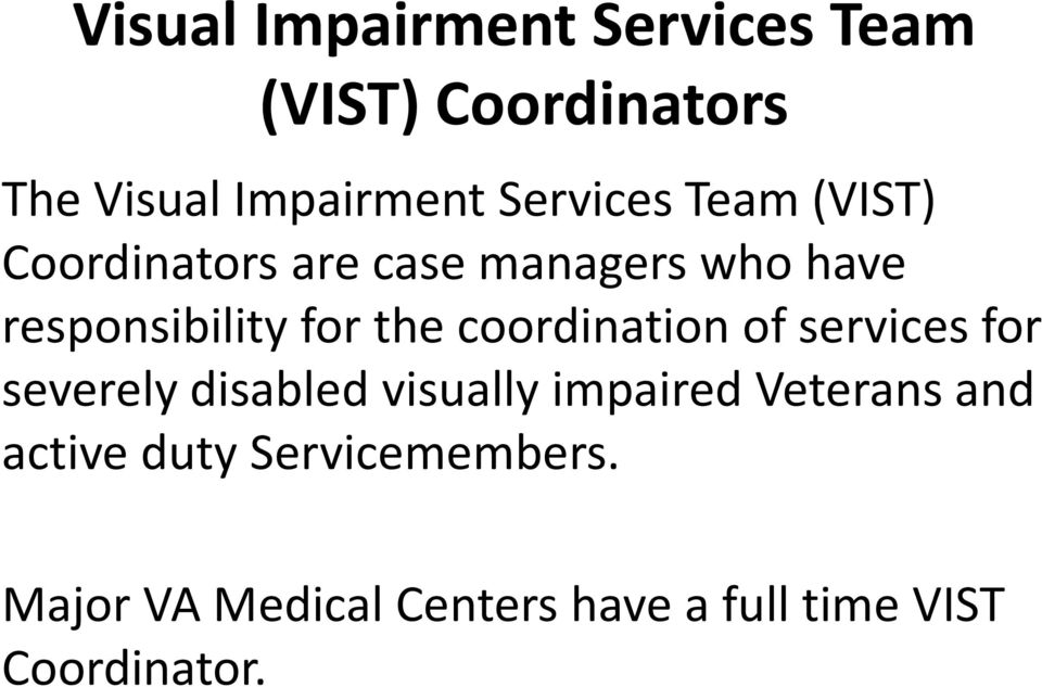 the coordination of services for severely disabled visually impaired Veterans