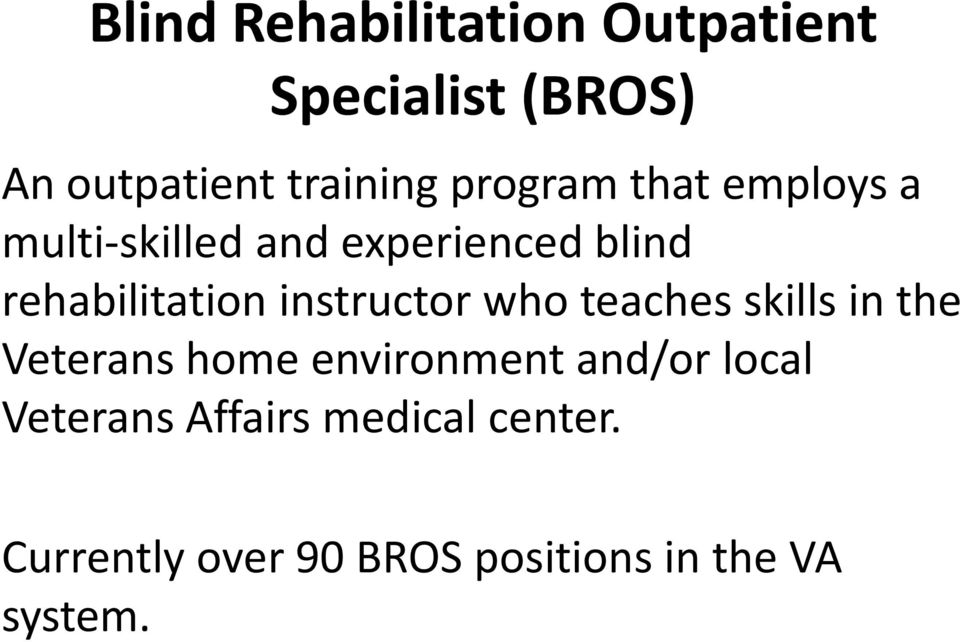 instructor who teaches skills in the Veterans home environment and/or local