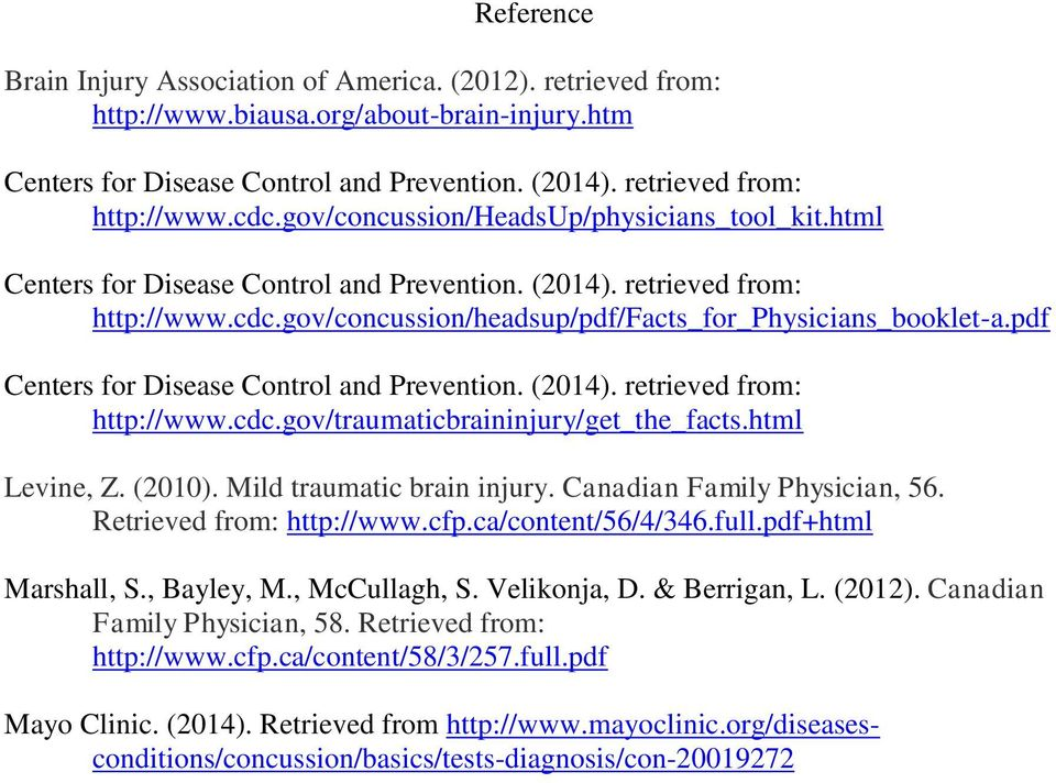 pdf Centers for Disease Control and Prevention. (2014). retrieved from: http://www.cdc.gov/traumaticbraininjury/get_the_facts.html Levine, Z. (2010). Mild traumatic brain injury.