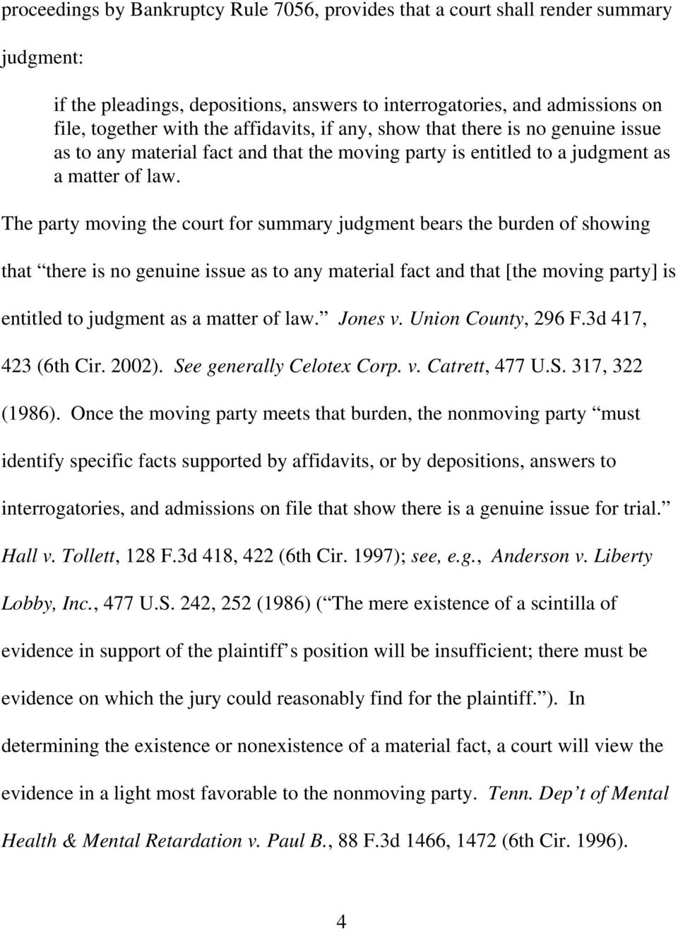 The party moving the court for summary judgment bears the burden of showing that there is no genuine issue as to any material fact and that [the moving party] is entitled to judgment as a matter of
