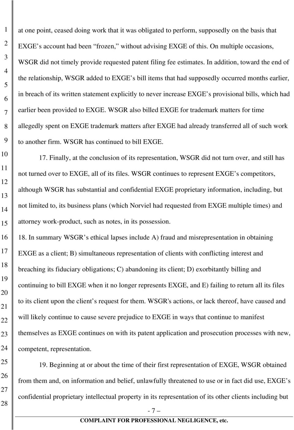 In addition, toward the end of the relationship, WSGR added to EXGE s bill items that had supposedly occurred months earlier, in breach of its written statement explicitly to never increase EXGE s