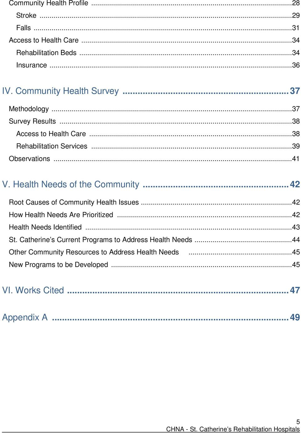 .. 42 Root Causes of Community Health Issues... 42 How Health Needs Are Prioritized... 42 Health Needs Identified... 43 St.