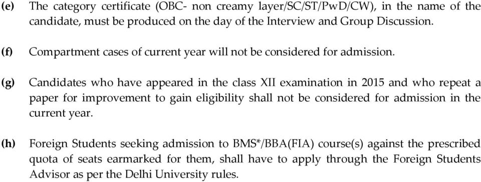 Candidates who have appeared in the class XII examination in 2015 and who repeat a paper for improvement to gain eligibility shall not be considered for