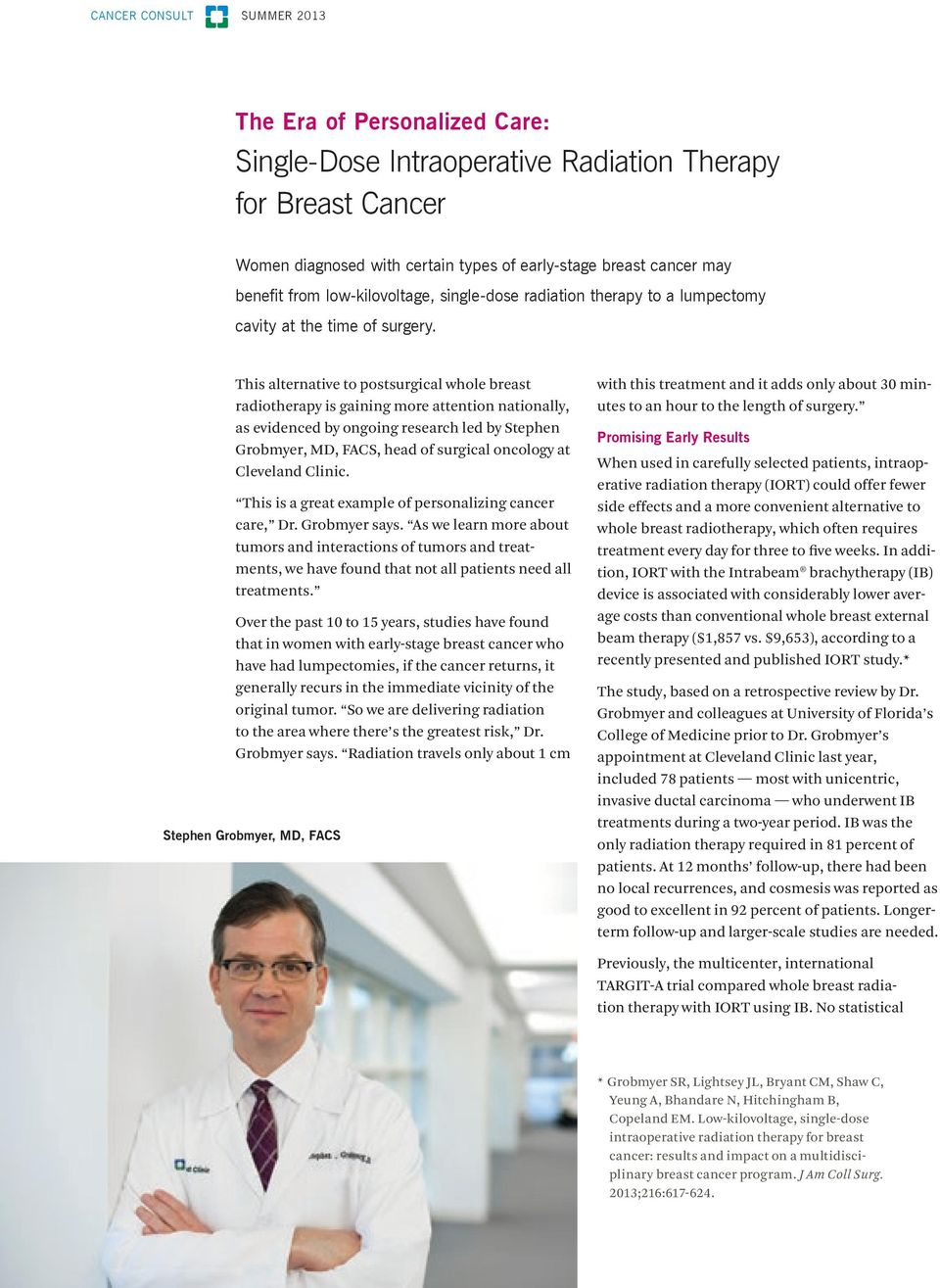 This alternative to postsurgical whole breast radiotherapy is gaining more attention nationally, as evidenced by ongoing research led by Stephen Grobmyer, MD, FACS, head of surgical oncology at