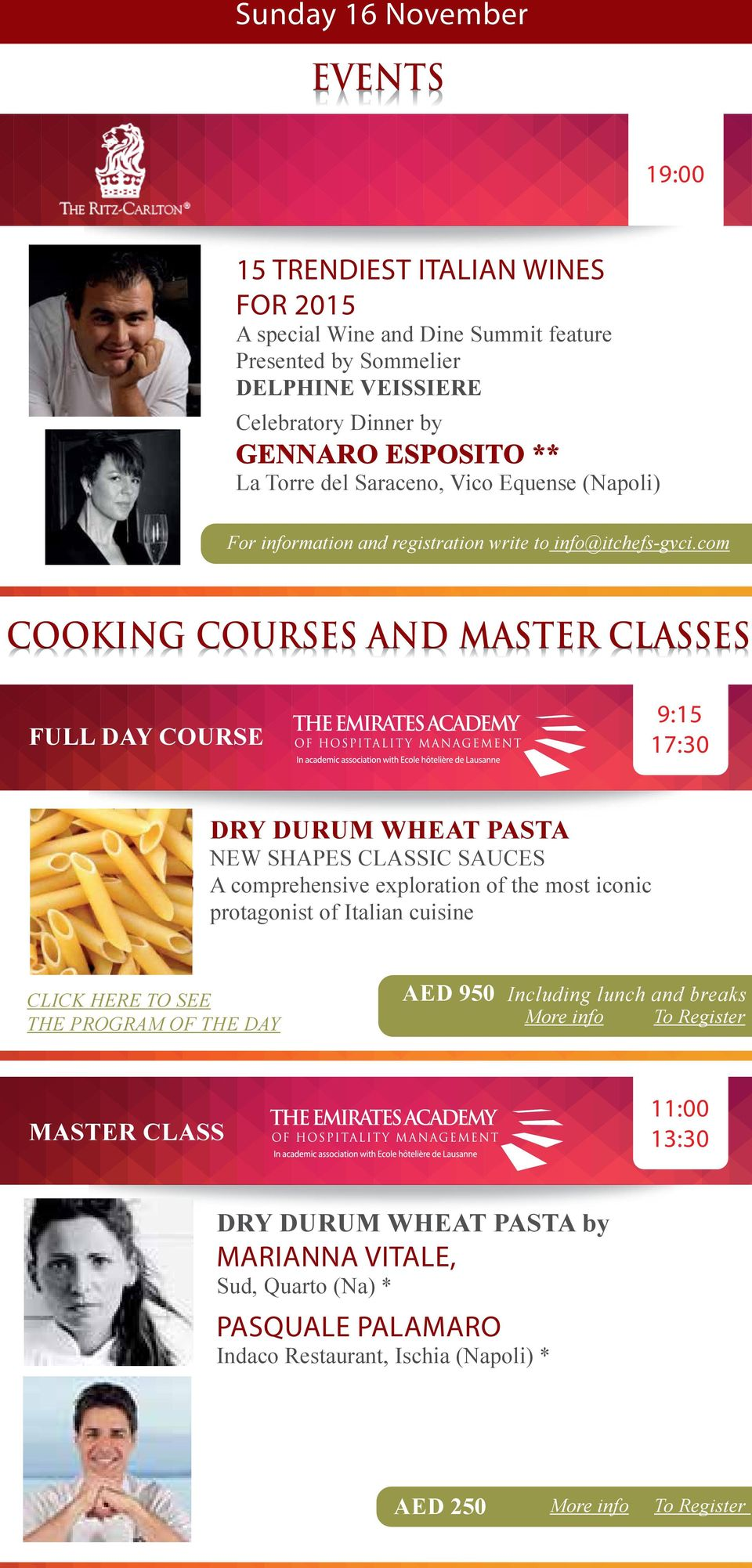 com COOKING COURSES AND MASTER CLASSES FULL DAY COURSE 9:15 DRY DURUM WHEAT PASTA NEW SHAPES CLASSIC SAUCES A comprehensive exploration of the most iconic protagonist of