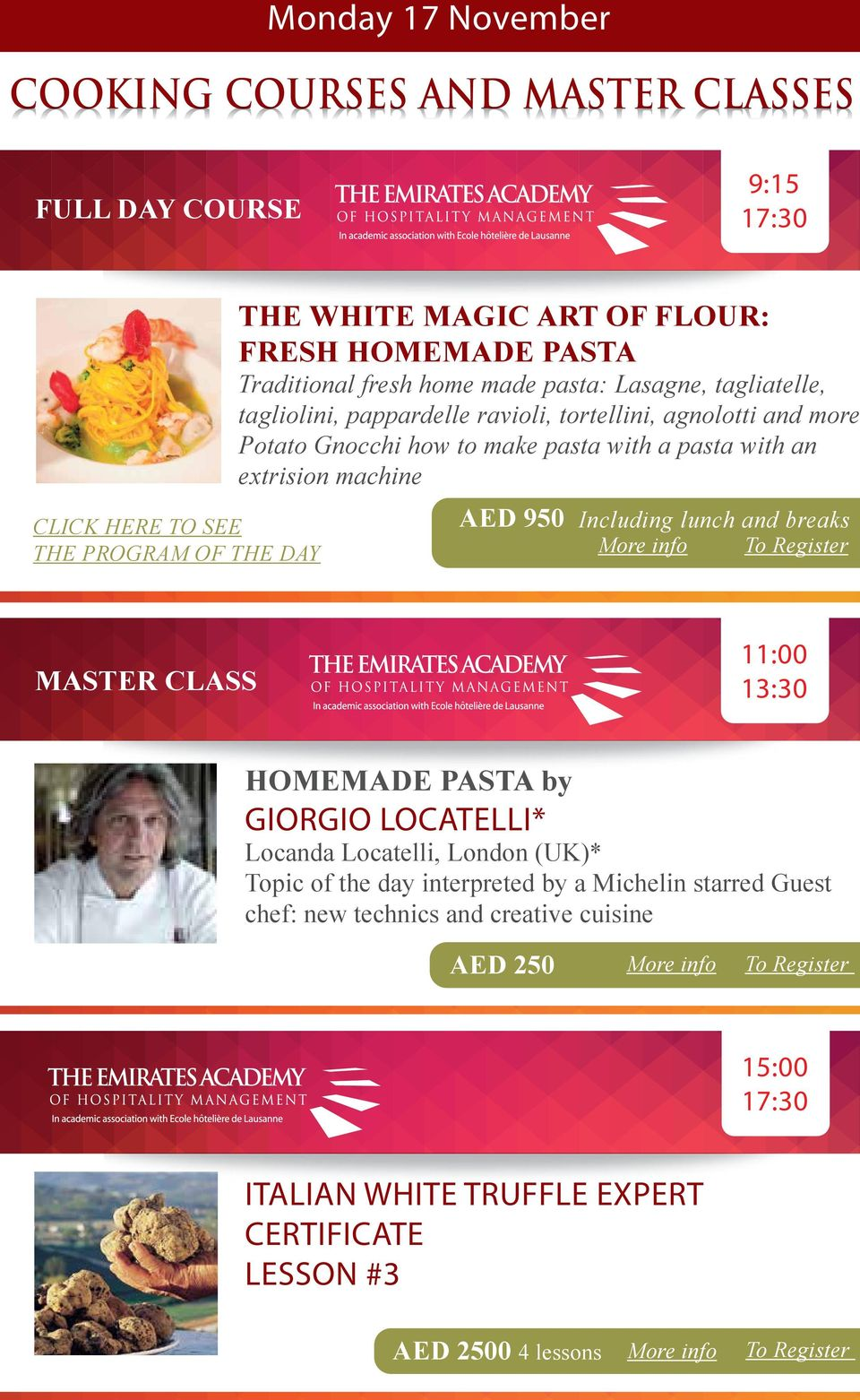 with a pasta with an extrision machine Including lunch and breaks MASTER CLASS 13:30 HOMEMADE PASTA by GIORGIO LOCATELLI* Locanda Locatelli, London (UK)* Topic of