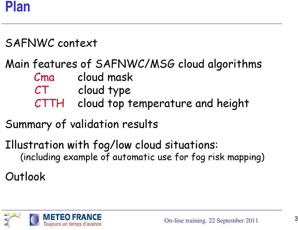 Summary of validation results Illustration with fog/low cloud