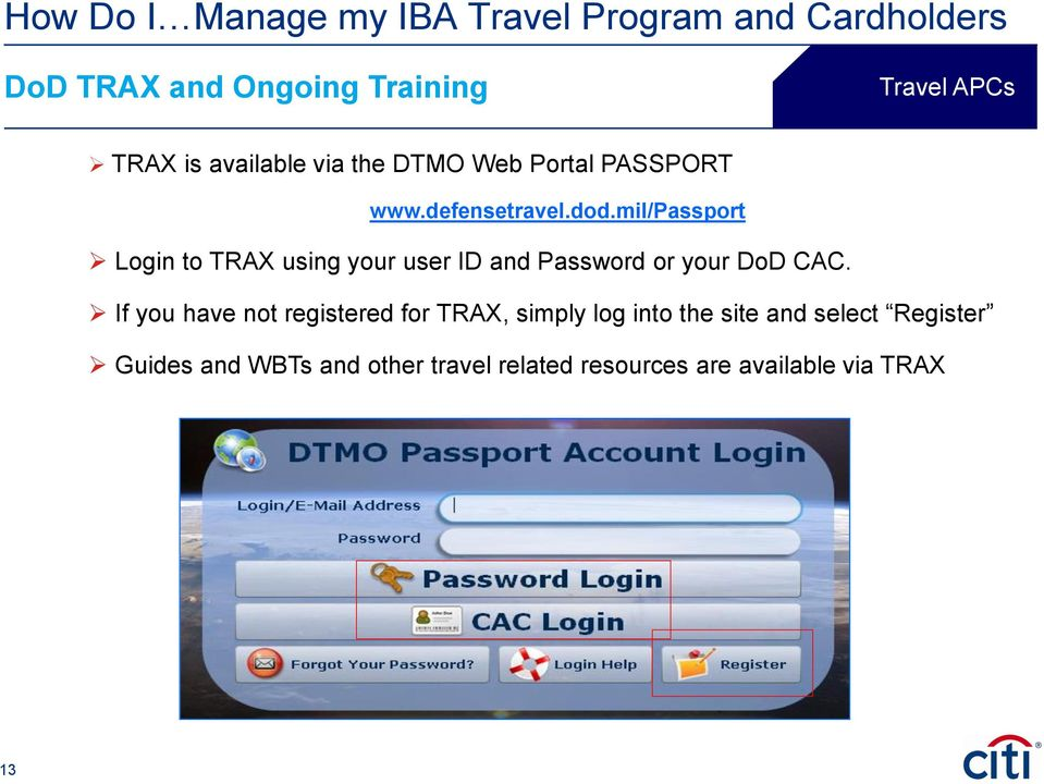mil/passport Login to TRAX using your user ID and Password or your DoD CAC.