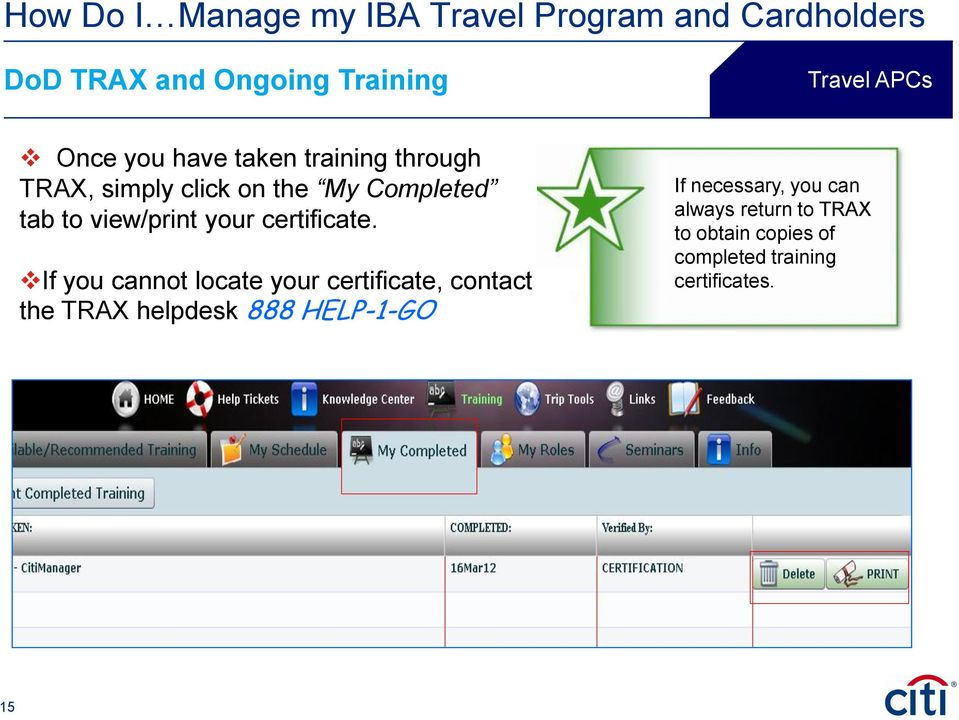 If you cannot locate your certificate, contact the TRAX helpdesk 888 HELP-1-GO