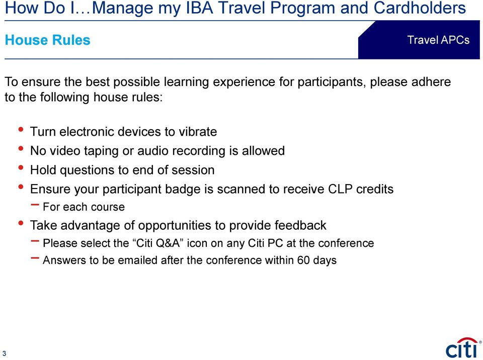 your participant badge is scanned to receive CLP credits For each course Take advantage of opportunities to provide