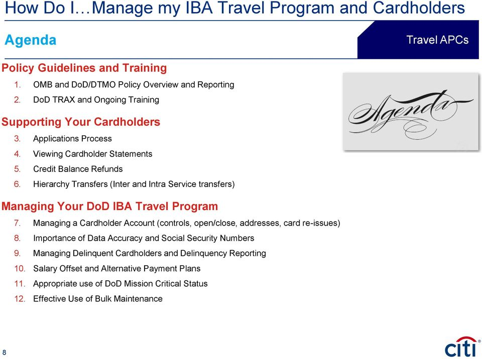Hierarchy Transfers (Inter and Intra Service transfers) Managing Your DoD IBA Travel Program 7.