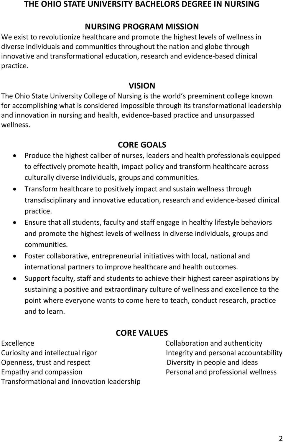 VISION The Ohio State University College of Nursing is the world s preeminent college known for accomplishing what is considered impossible through its transformational leadership and innovation in
