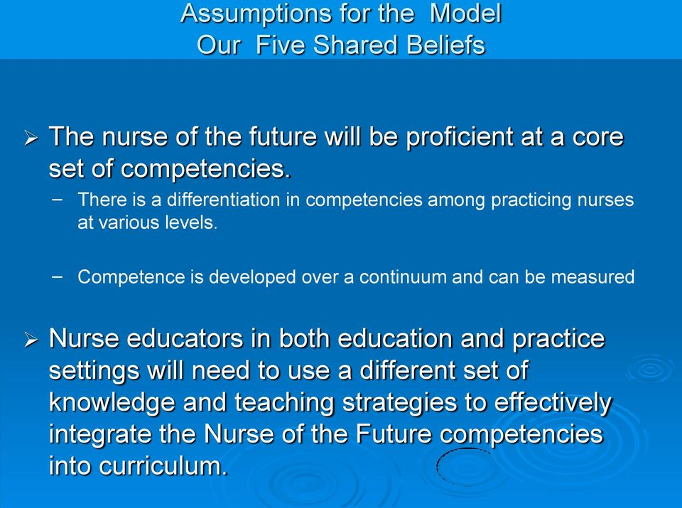 Competence is developed over a continuum and can be measured Nurse educators in both education and practice settings