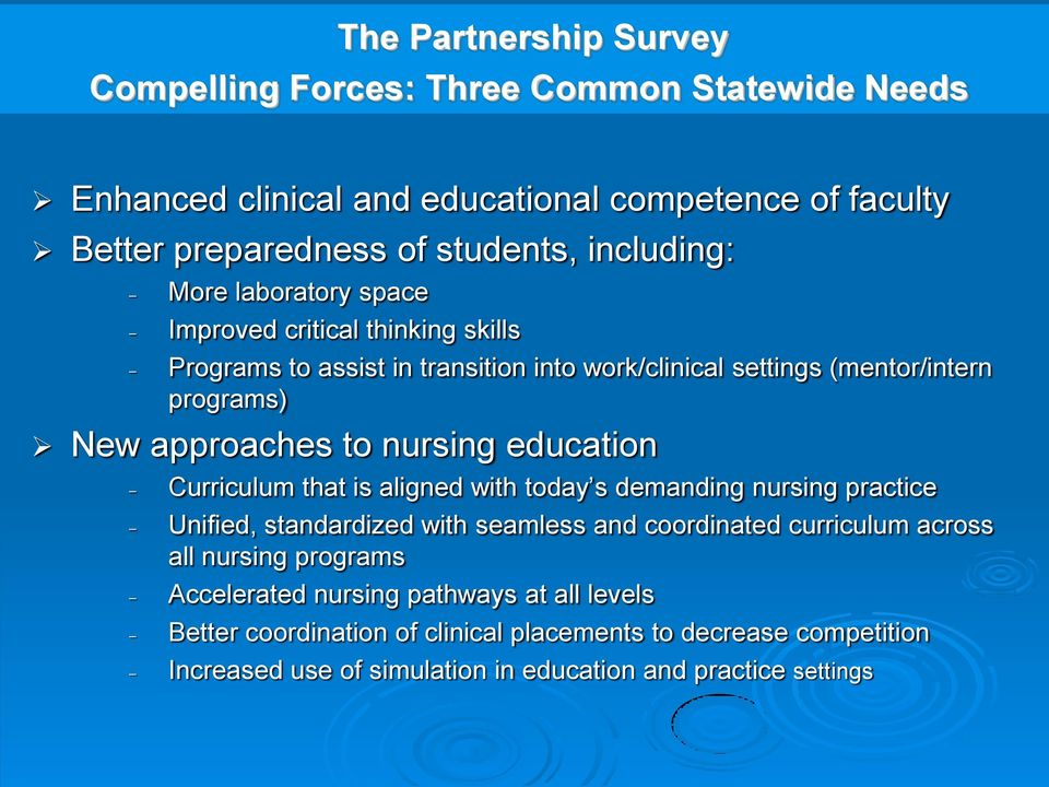 to nursing education Curriculum that is aligned with today s demanding nursing practice Unified, standardized with seamless and coordinated curriculum across all nursing