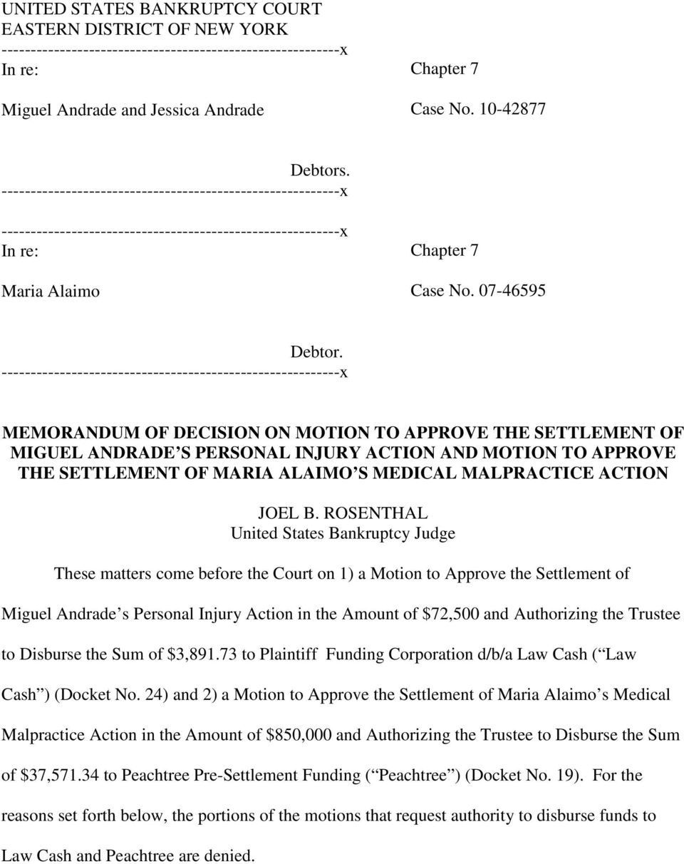 ROSENTHAL United States Bankruptcy Judge These matters come before the Court on 1) a Motion to Approve the Settlement of Miguel Andrade s Personal Injury Action in the Amount of $72,500 and