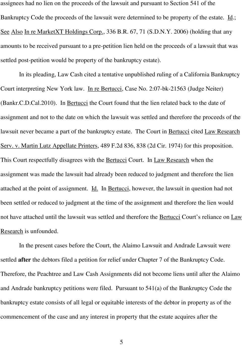 2006) (holding that any amounts to be received pursuant to a pre-petition lien held on the proceeds of a lawsuit that was settled post-petition would be property of the bankruptcy estate).