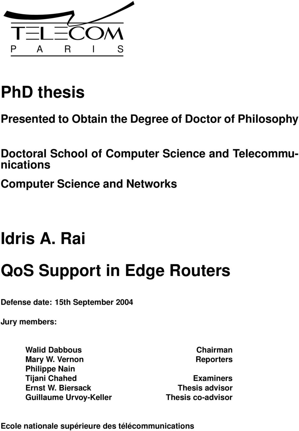 Rai QoS Support in Edge Routers Defense date: 15th September 2004 Jury members: Walid Dabbous Mary W.