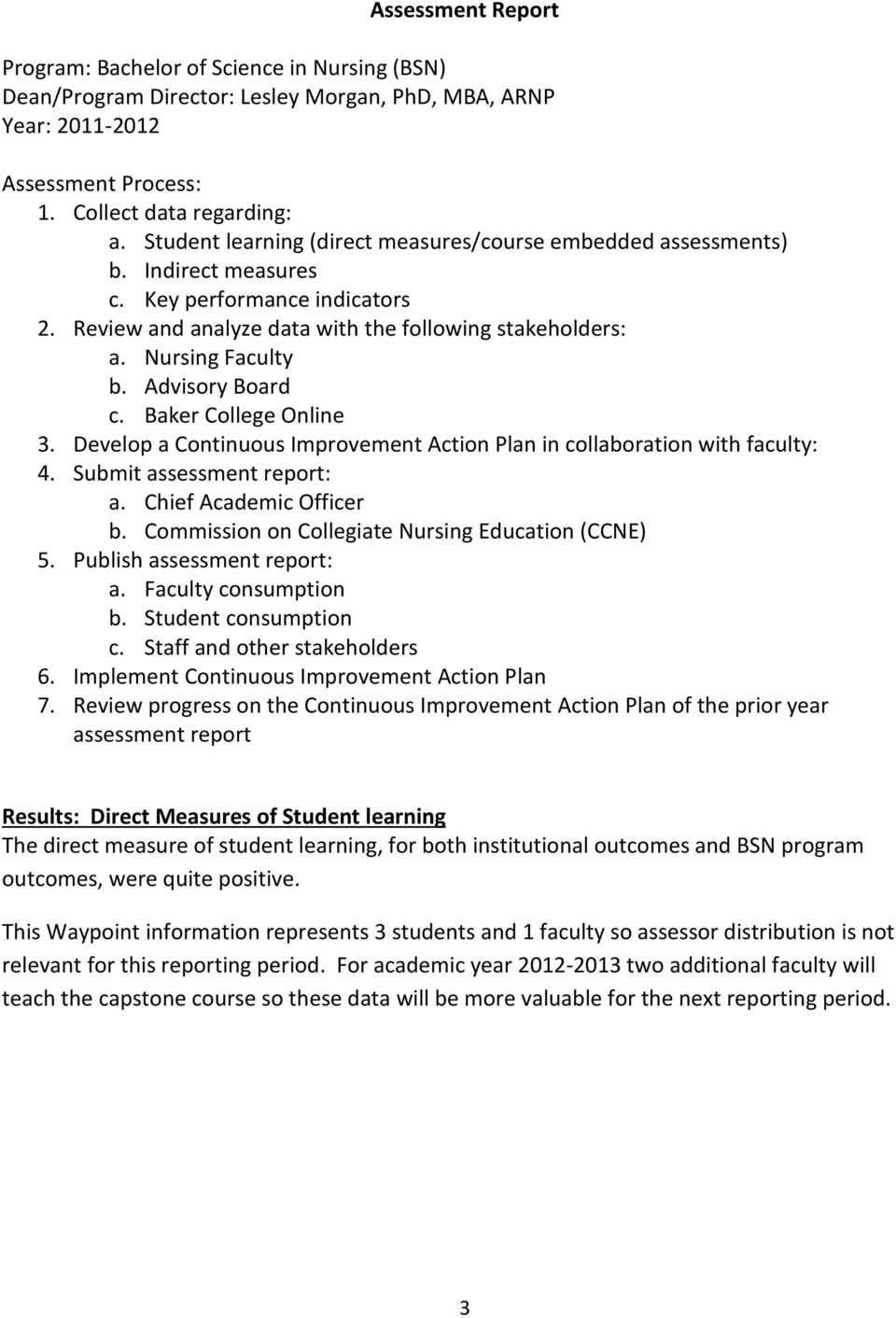 Advisory Board c. Baker College Online 3. Develop a Continuous Improvement Action Plan in collaboration with faculty: 4. Submit assessment report: a. Chief Academic Officer b.