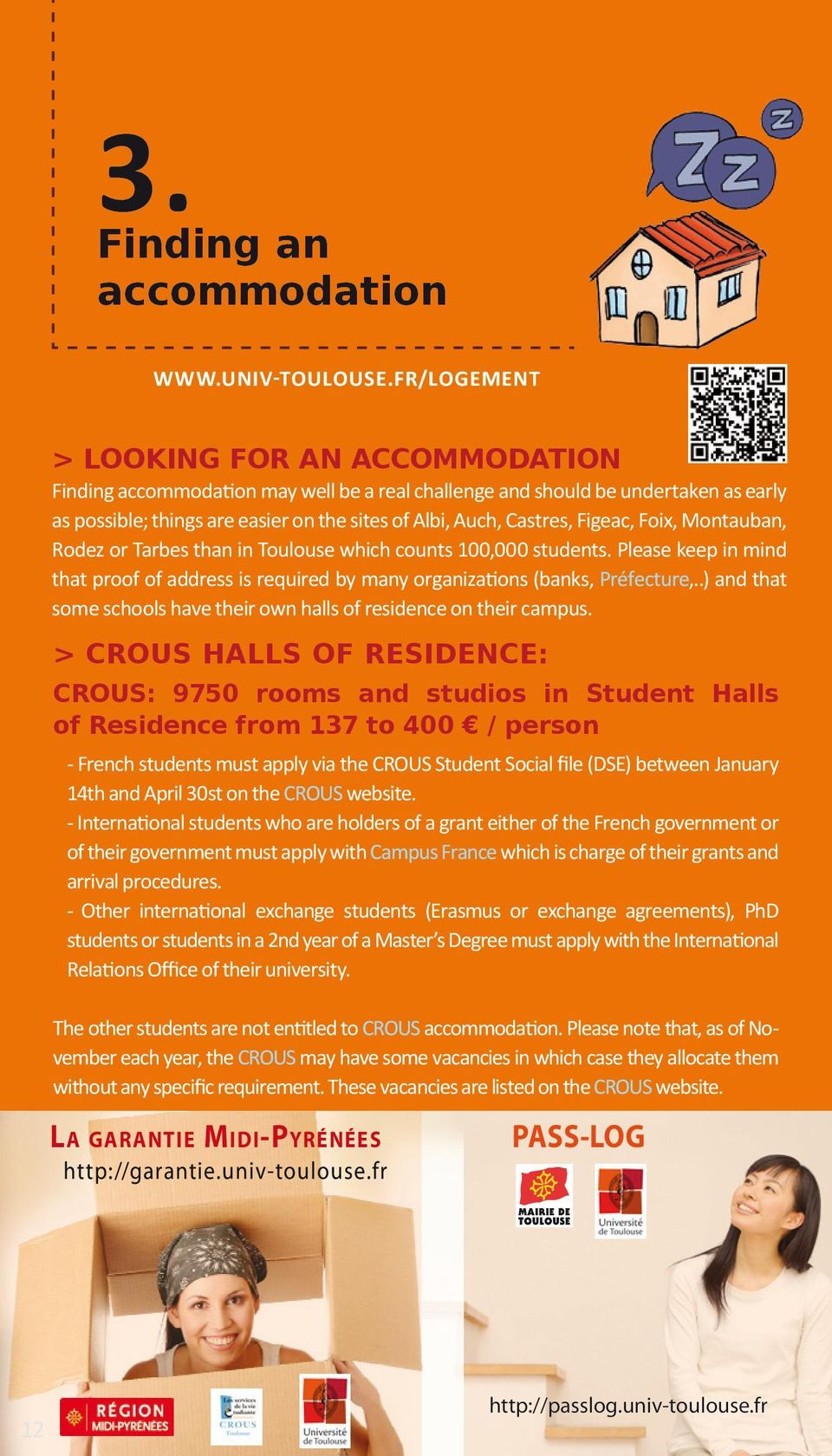 Figeac, Foix, Montauban, Rodez or Tarbes than in Toulouse which counts 100,000 students. Please keep in mind that proof of address is required by many organizations (banks, Préfecture,.