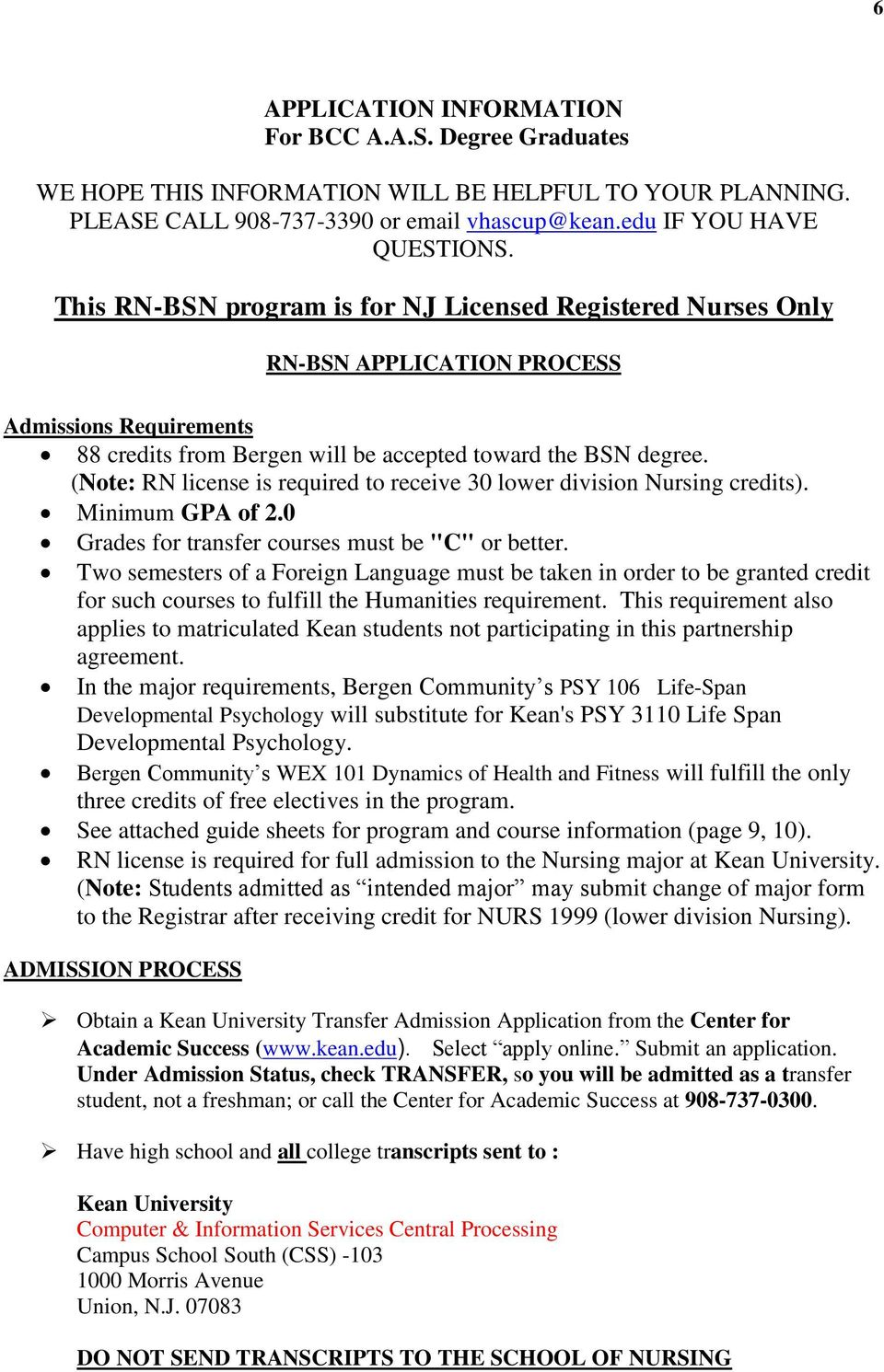 "(Note: RN license is required to receive 30 lower division Nursing credits). Minimum GPA of 2.0 Grades for transfer courses must be ""C"" or better."