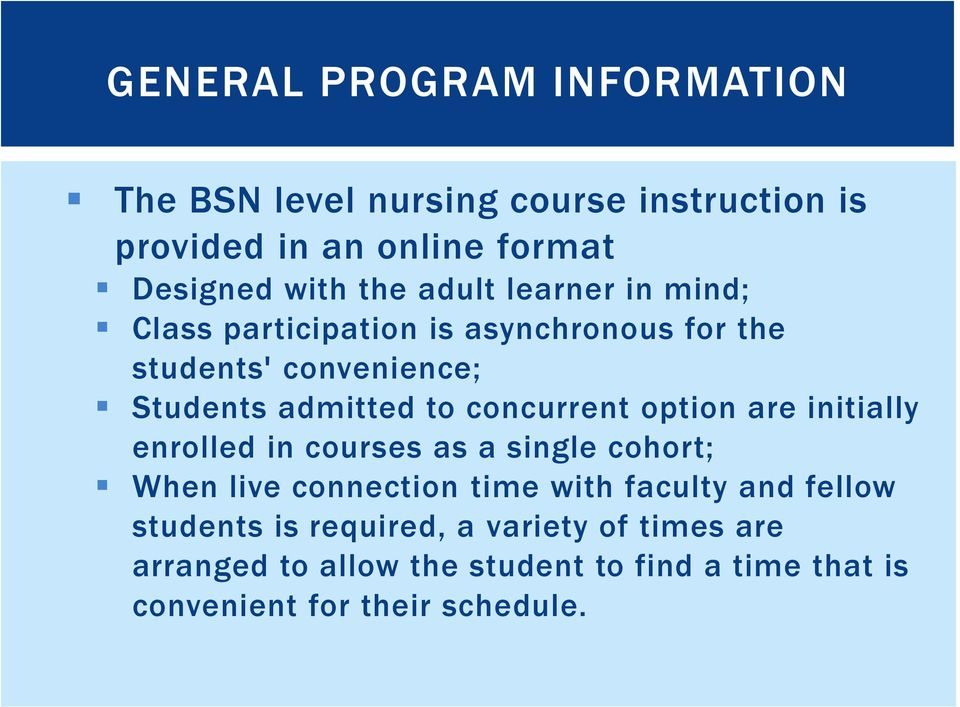 concurrent option are initially enrolled in courses as a single cohort; When live connection time with faculty and
