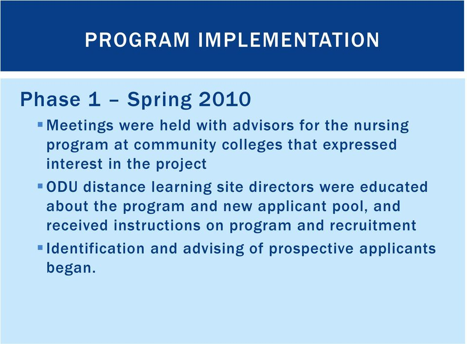 site directors were educated about the program and new applicant pool, and received