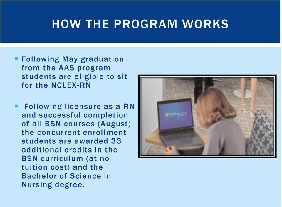 of all BSN courses (August) the concurrent enrollment students are awarded 33 additional