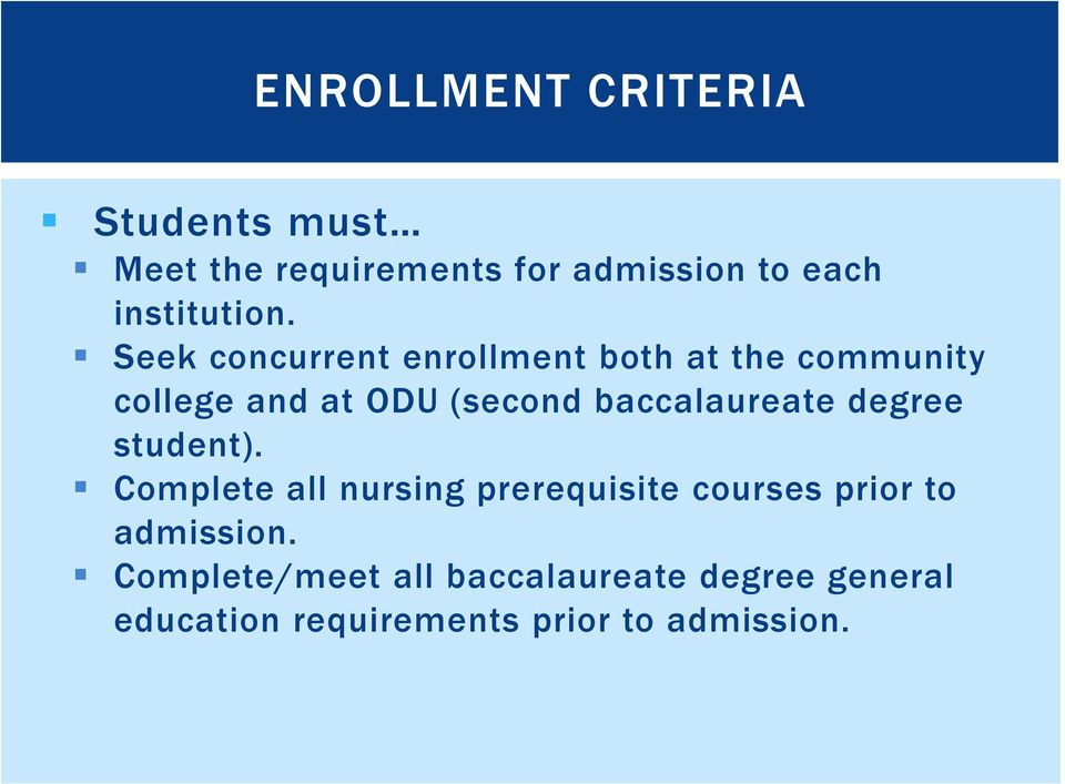 Seek concurrent enrollment both at the community college and at ODU (second