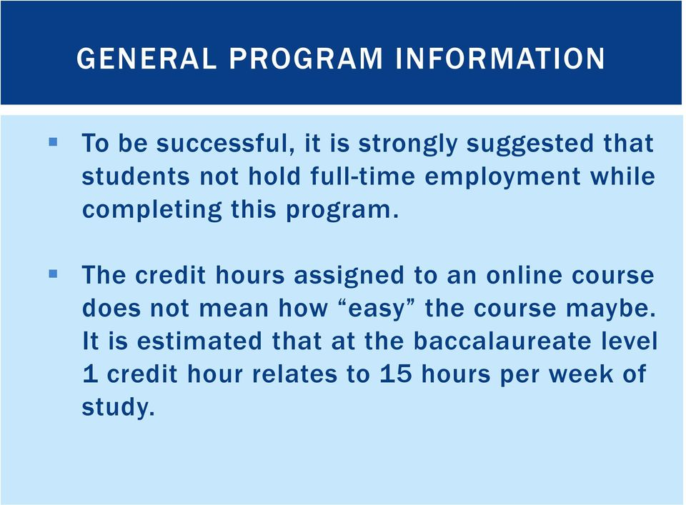 The credit hours assigned to an online course does not mean how easy the course