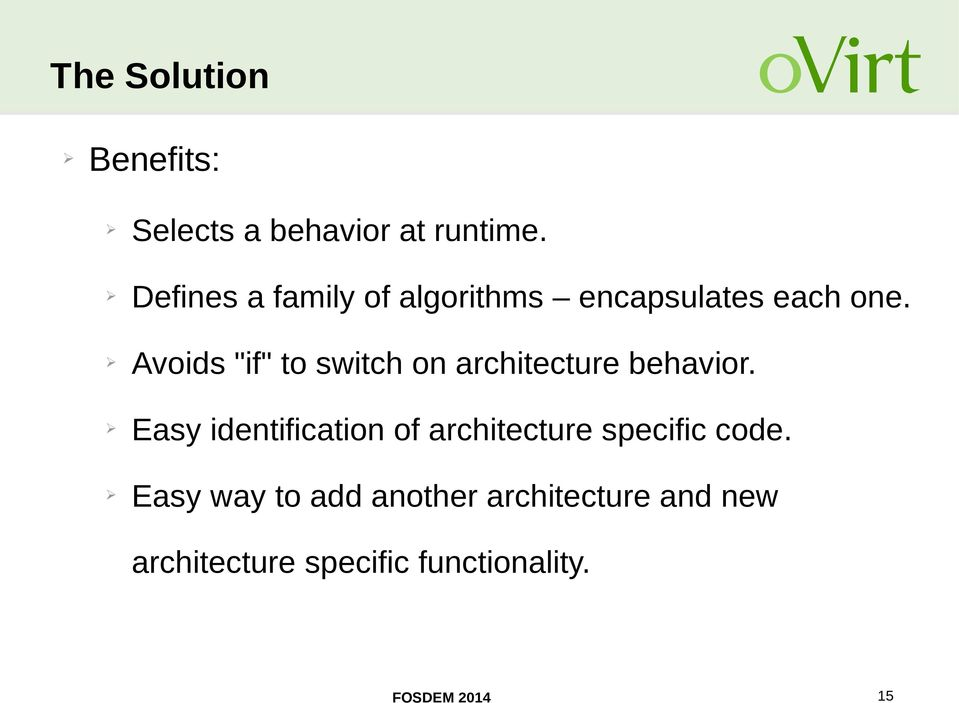 "Avoids ""if"" to switch on architecture behavior."