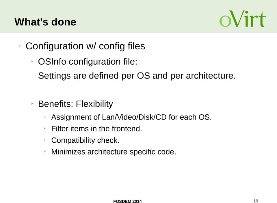 Benefits: Flexibility Assignment of Lan/Video/Disk/CD for each OS.