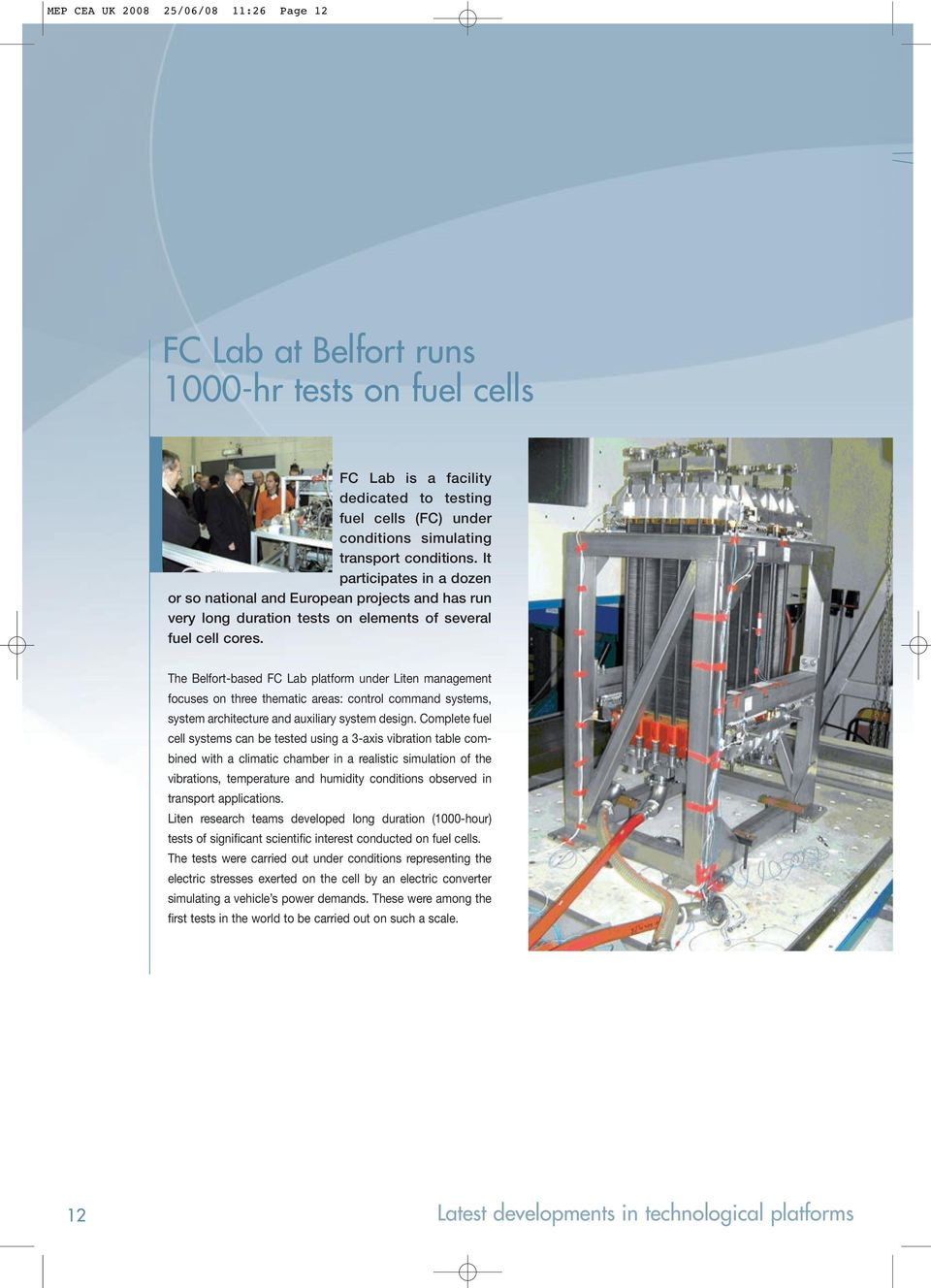 The Belfort-based FC Lab platform under Liten management focuses on three thematic areas: control command systems, system architecture and auxiliary system design.