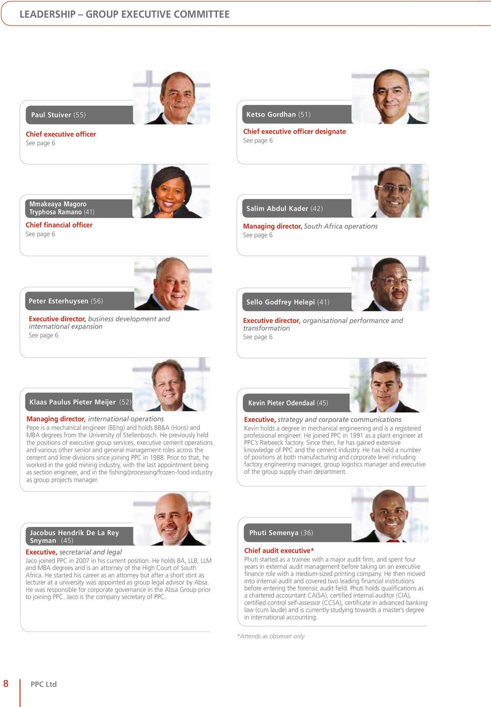 See page 6 Sello Godfrey Helepi (41) Executive director, organisational performance and transformation See page 6 Klaas Paulus Pieter Meijer (52) Managing director, international operations Pepe is a