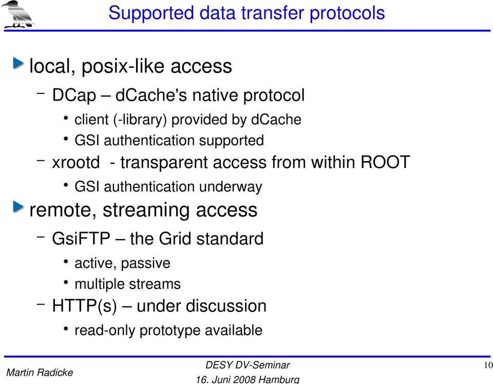 from within ROOT GSI authentication underway remote, streaming access GsiFTP the Grid