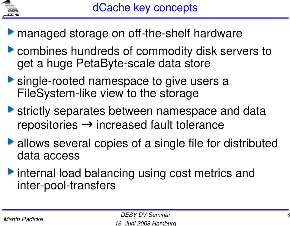 storage strictly separates between namespace and data repositories increased fault tolerance allows several