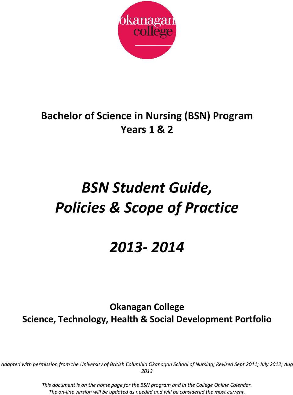 Columbia Okanagan School of Nursing; Revised Sept 2011; July 2012; Aug 2013 This document is on the home page for the BSN