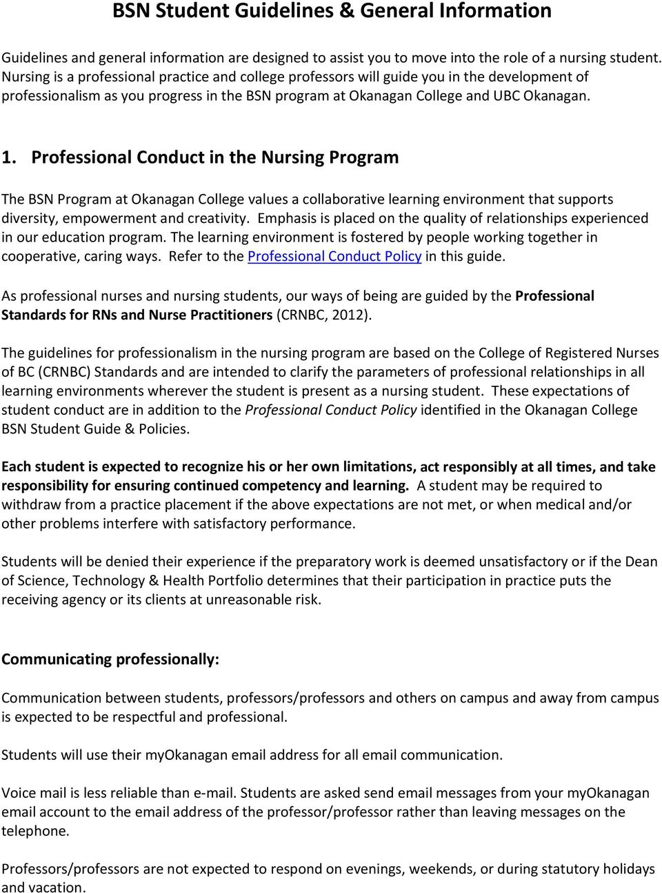 Professional Conduct in the Nursing Program The BSN Program at Okanagan College values a collaborative learning environment that supports diversity, empowerment and creativity.