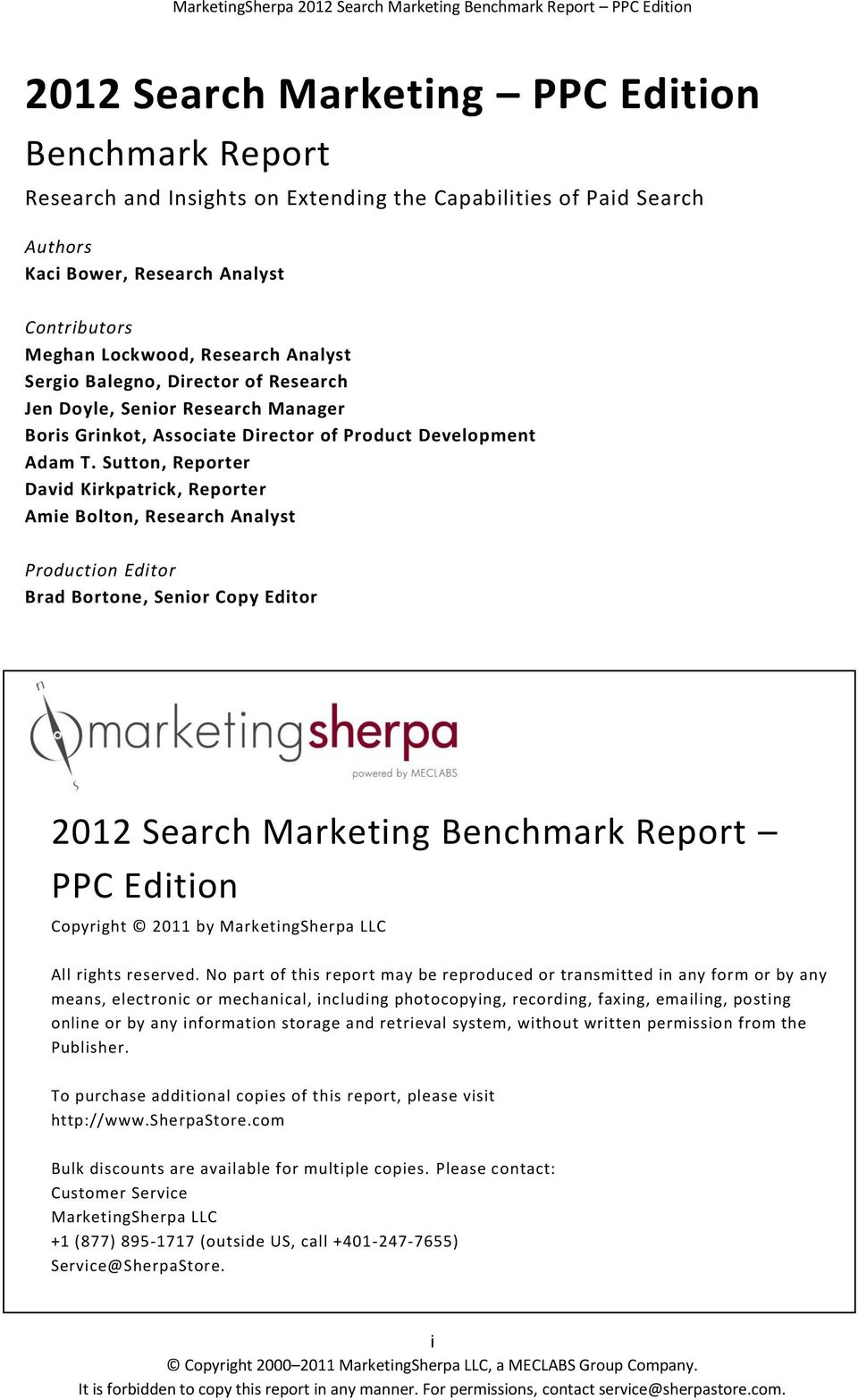 Sutton, Reporter David Kirkpatrick, Reporter Amie Bolton, Research Analyst Production Editor Brad Bortone, Senior Copy Editor 2012 Search Marketing Benchmark Report PPC Edition Copyright 2011 by