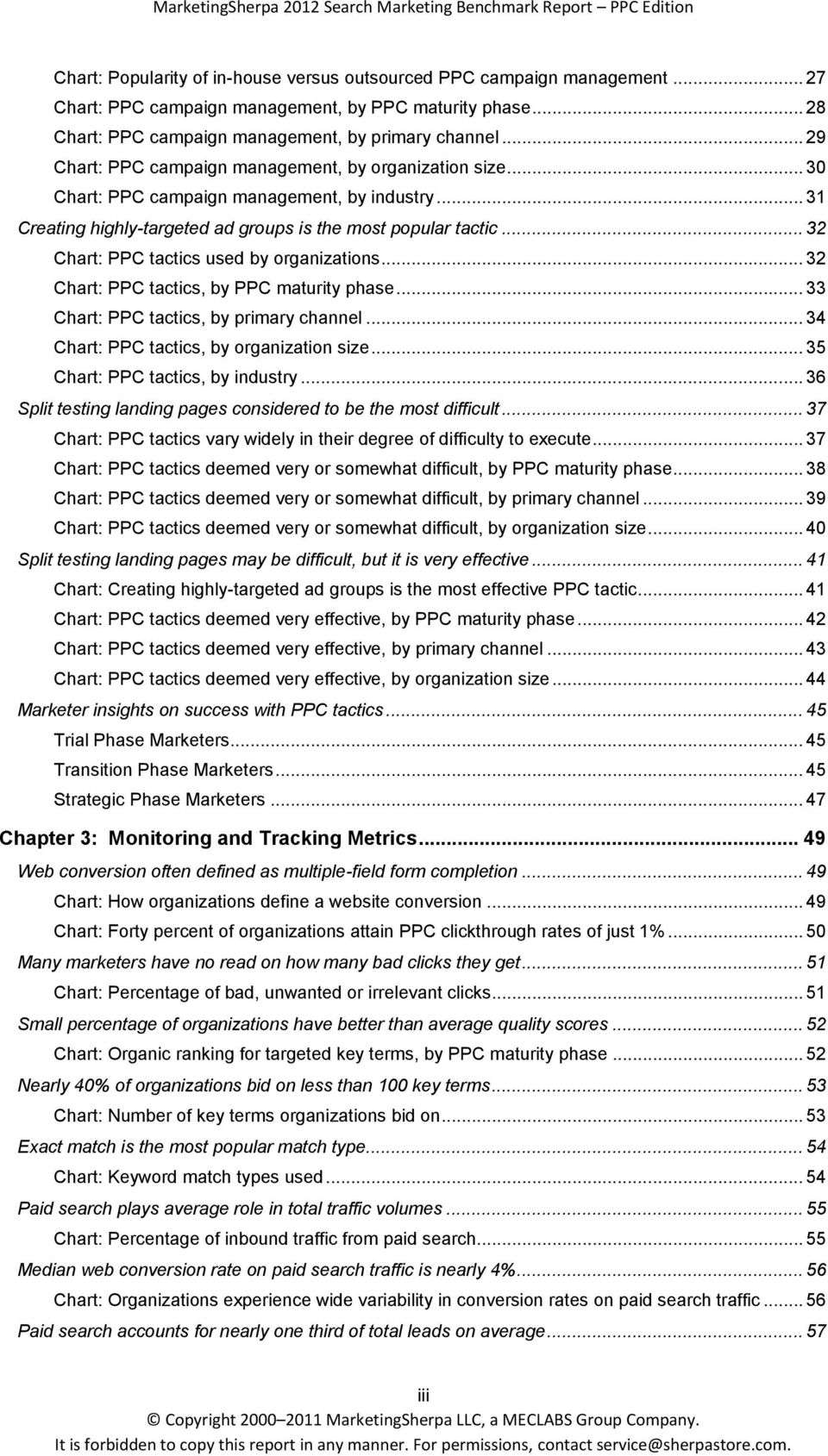 .. 32 Chart: PPC tactics used by organizations... 32 Chart: PPC tactics, by PPC maturity phase... 33 Chart: PPC tactics, by primary channel... 34 Chart: PPC tactics, by organization size.