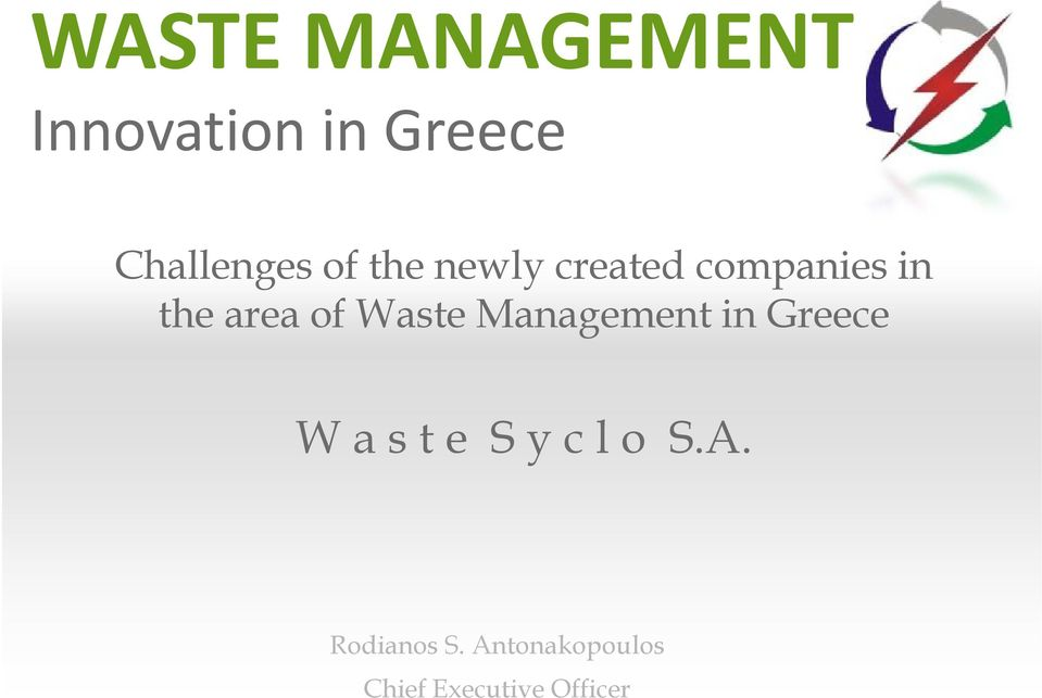 Waste Management in Greece W a s t e S y c l o S.
