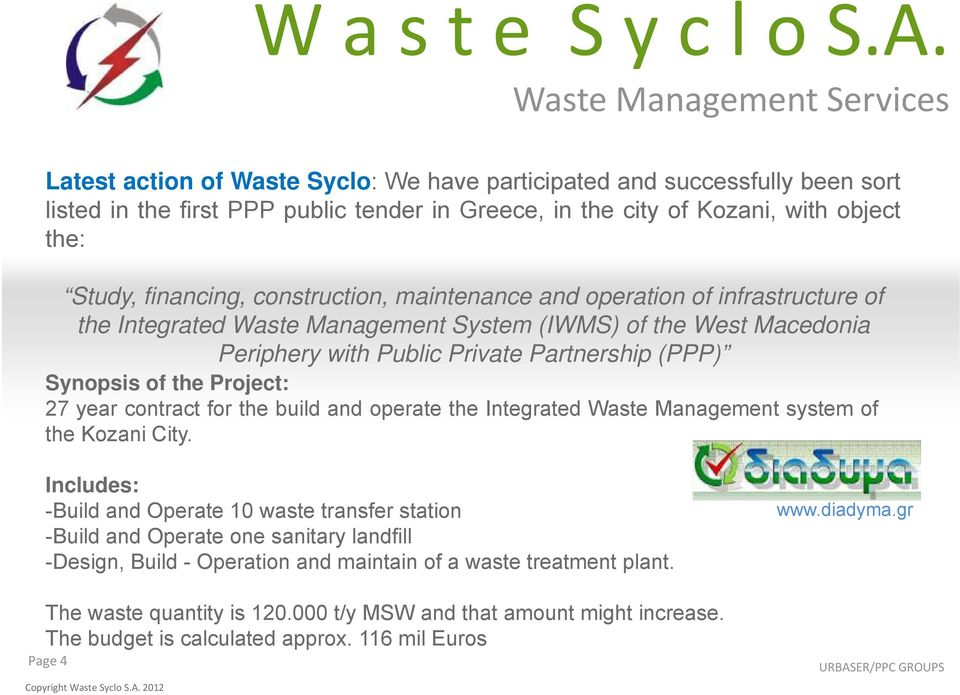 Project: 27 year contract for the build and operate the Integrated Waste Management system of the Kozani City.