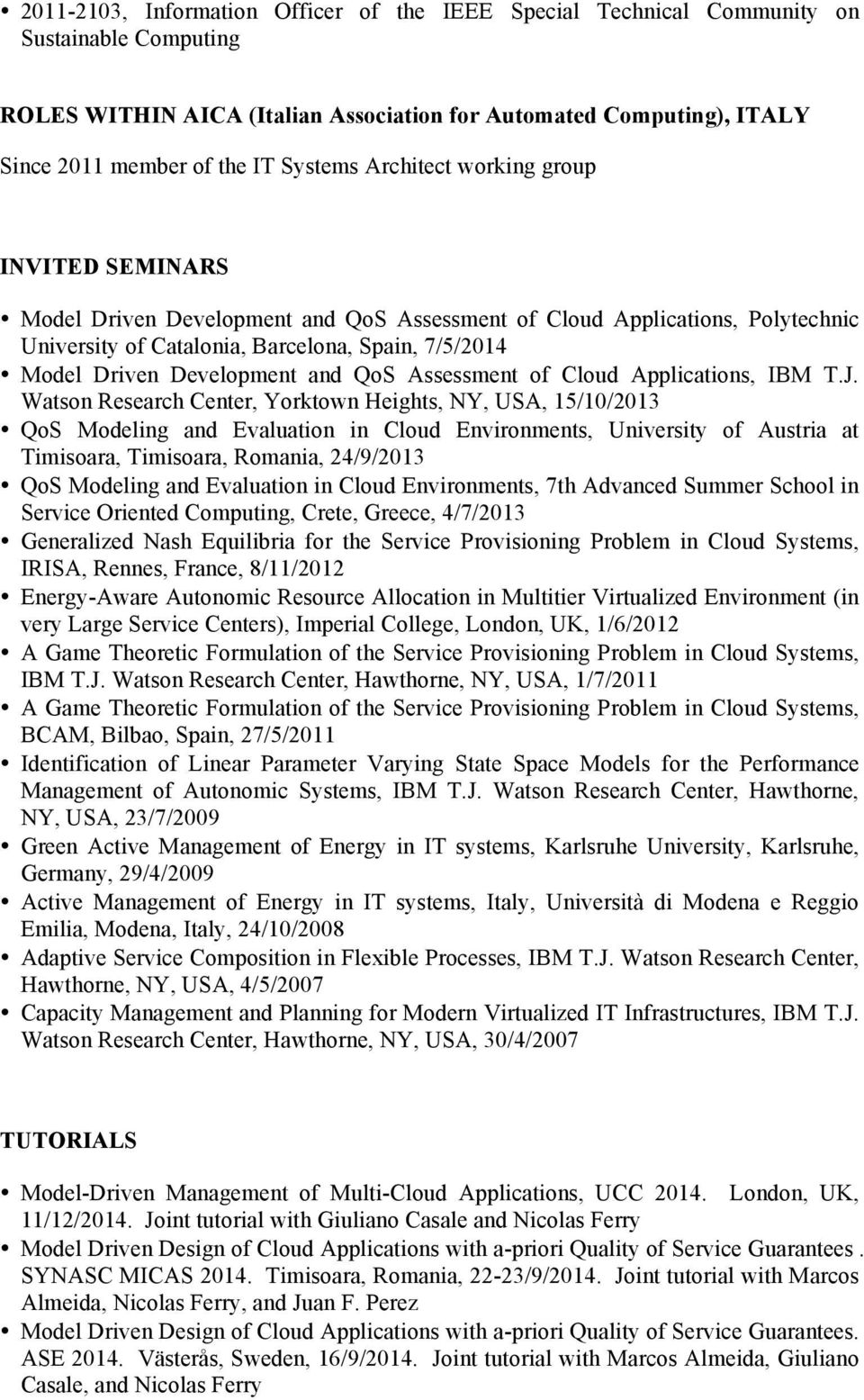 Development and QoS Assessment of Cloud Applications, IBM T.J.