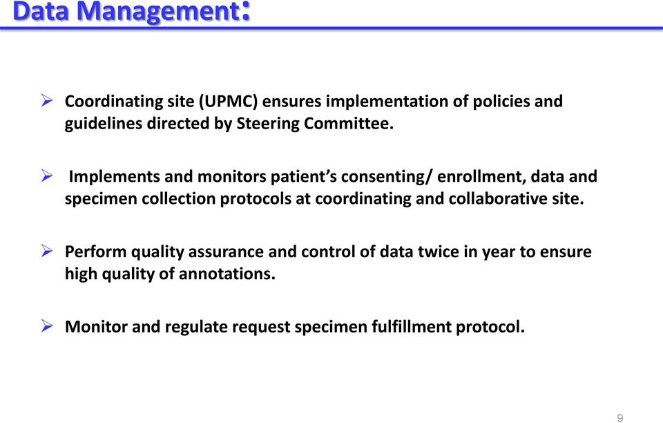 Implements and monitors patient s consenting/ enrollment, data and specimen collection protocols at