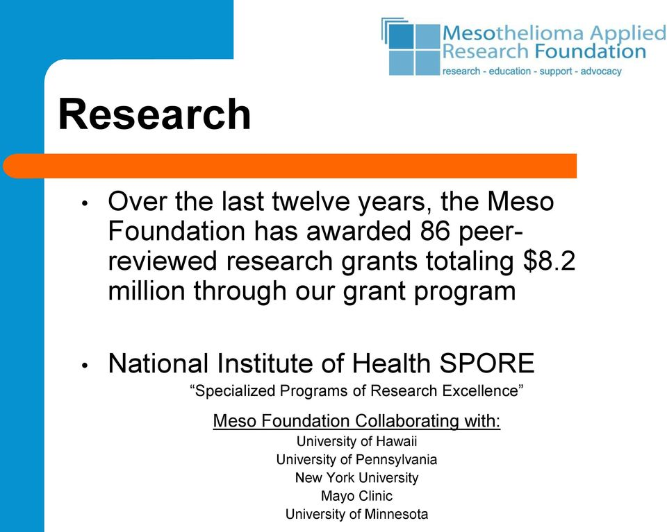 2 million through our grant program National Institute of Health SPORE Specialized Programs