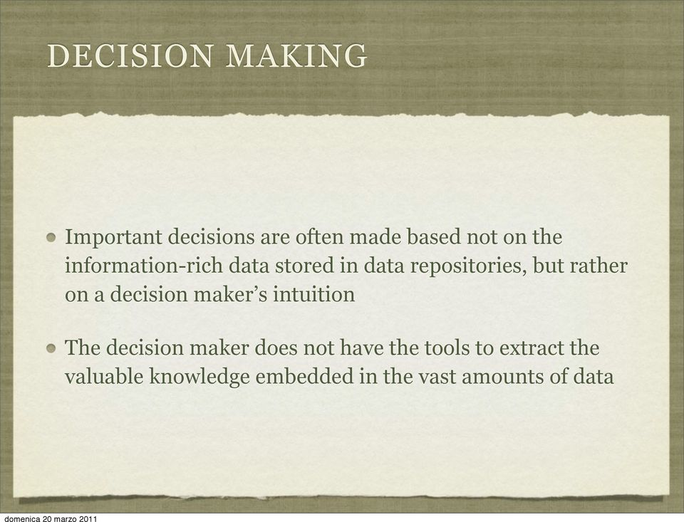 decision maker s intuition The decision maker does not have the