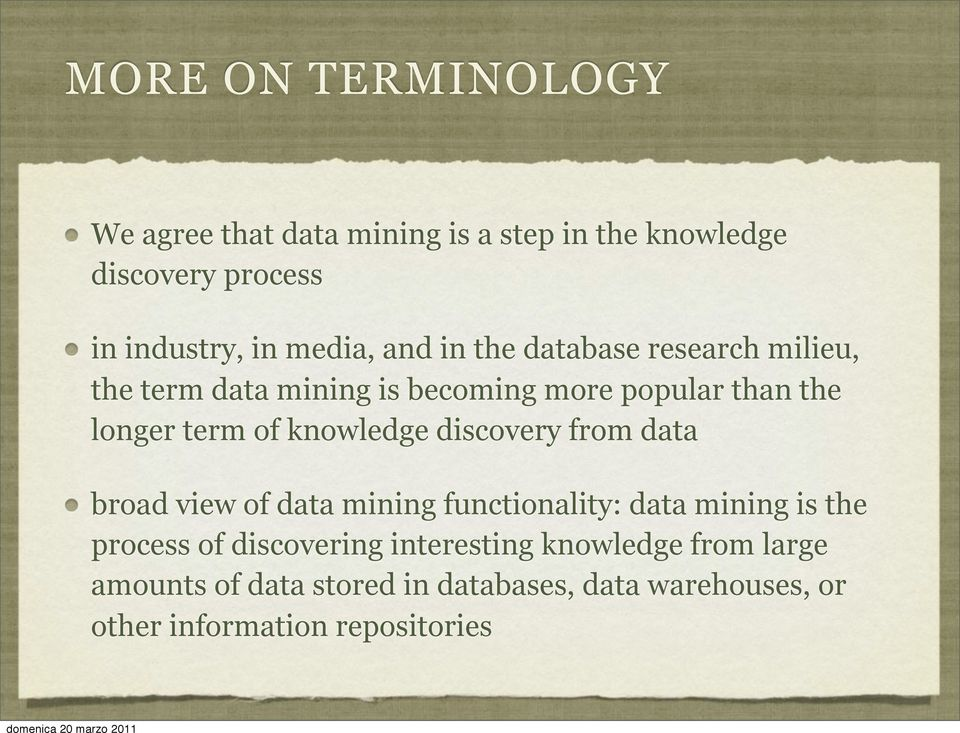 knowledge discovery from data broad view of data mining functionality: data mining is the process of discovering
