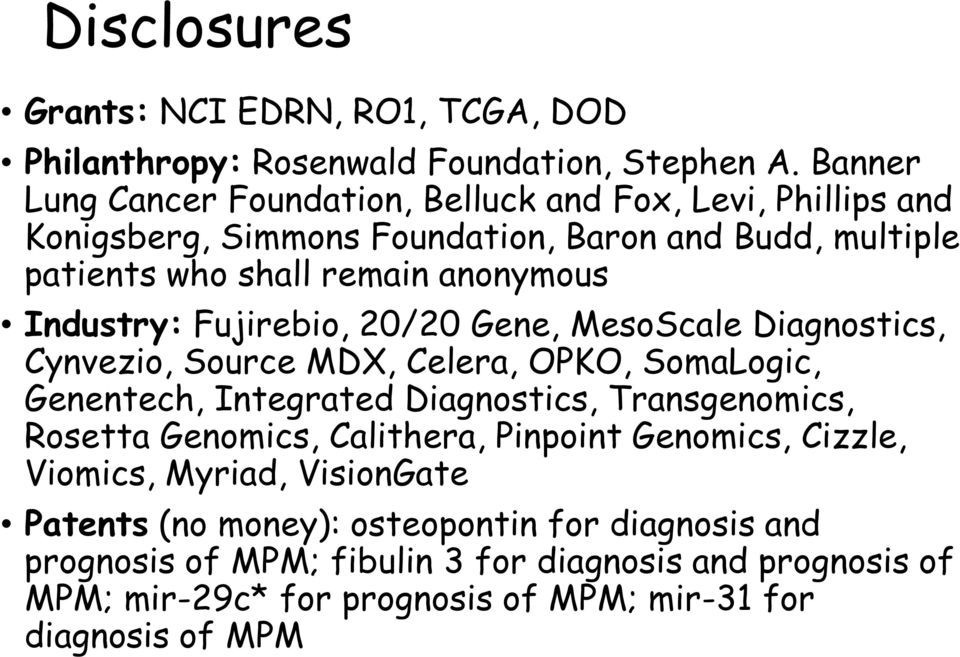 Industry: Fujirebio, 20/20 Gene, MesoScale Diagnostics, Cynvezio, Source MDX, Celera, OPKO, SomaLogic, Genentech, Integrated Diagnostics, Transgenomics, Rosetta