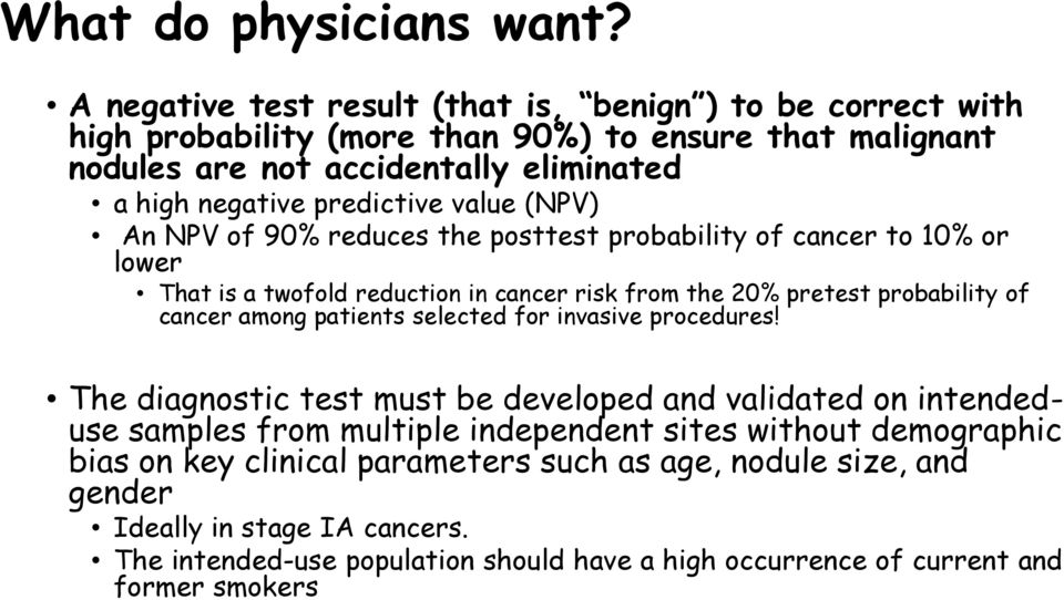 value (NPV) An NPV of 90% reduces the posttest probability of cancer to 10% or lower That is a twofold reduction in cancer risk from the 20% pretest probability of cancer among patients