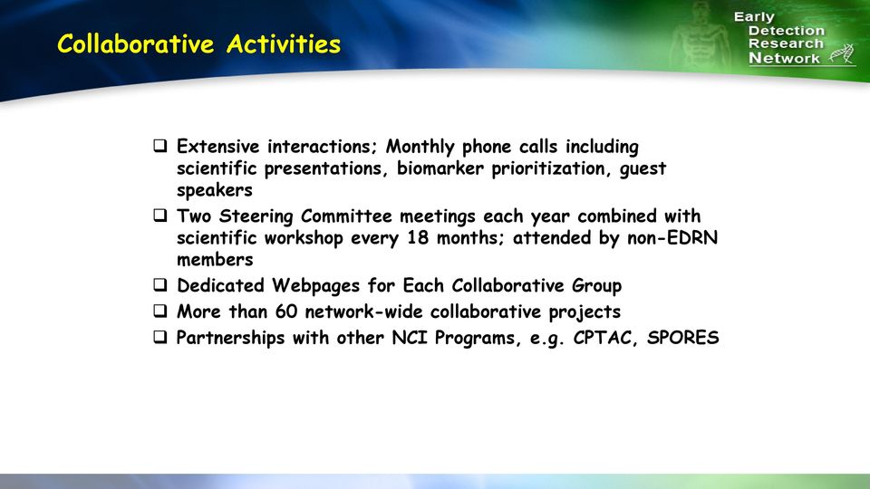 scientific workshop every 18 months; attended by non-edrn members Dedicated Webpages for Each